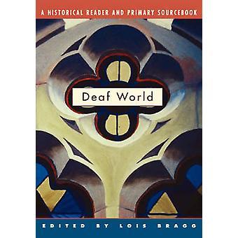 Døve verden A historiske læser og primære Sourcebook af Bragg & Lois
