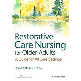 Reparativ vård omvårdnad för äldre vuxna en Guide för alla vårdmiljöer av Resnick & Barbara