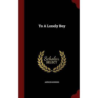 To A Lonely Boy by Hopkins & Arthur