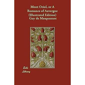 Mont Oriol eller A Romance av Auvergne illustrerad upplaga av Maupassant & Guy de