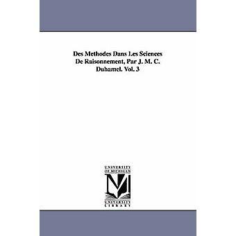 Des Methodes Dans Les Sciences de Raisonnement Par J. M. C. Duhamel. Vol. 3 av Duhamel & Jean Marie Constante