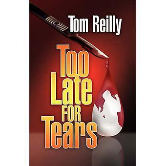 För sent för tårar av Reilly & Tom