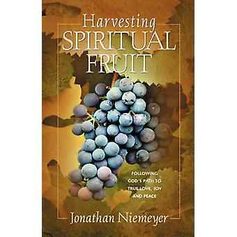 Harvesting Spiritual Fruit by Niemeyer & Jonathan