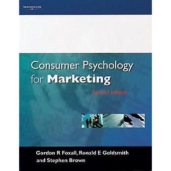 Consumer Psychology for Marketing by Foxall & Gordon