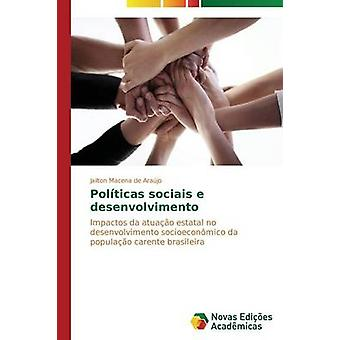 Polticas sociais e desenvolvimento by Macena de Arajo Jailton