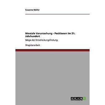 mentale Verursachung. Positionen im 21. Jahrhundert por Müller y Susanne