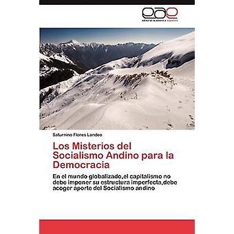Los Misterios del Socialismo Andino para la Democracia by Flores Landeo Saturnino