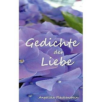 Gedichte Der Liebe di Fleckenstein & Angelika