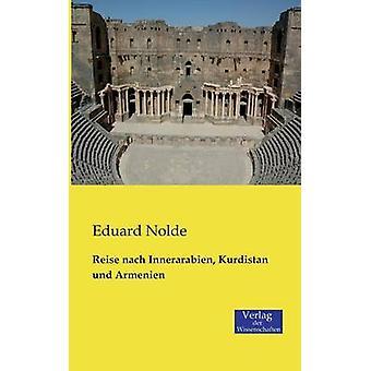 Reise Nach Innerarabien Kurdistan Und Armenien by Nolde & Eduard