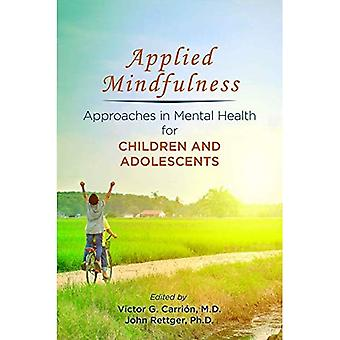 Applied Mindfulness: Approaches in Mental Health� for Children and Adolescents