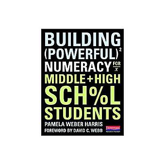Building Powerful Numeracy for Middle and High School Students by Pam
