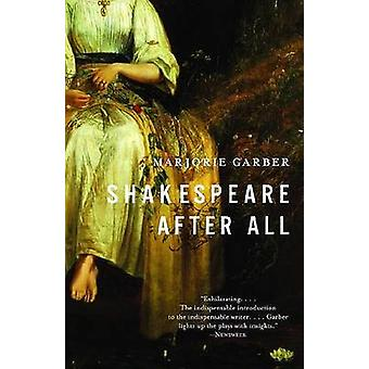 Shakespeare After All by Marjorie Garber - 9780385722148 Book