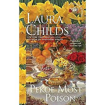 Pekoe Most Poison - Tea Shop Mystery - A by Laura Childs - 97804252816