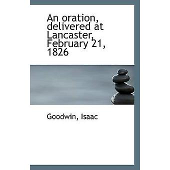 An Oration - Delivered at Lancaster - February 21 - 1826 by Goodwin I