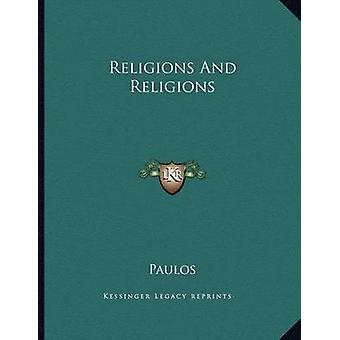 Religions and Religions by Paulos - 9781163048702 Book