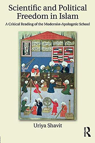Scientific and Political Libredom in Islam - A Critical Reading of the