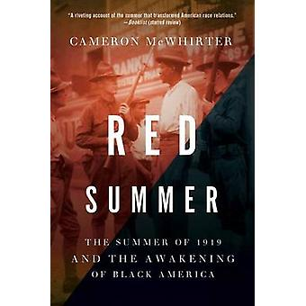 Red Summer - The Summer of 1919 and the Awakening of Black America by