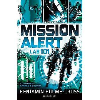 Mission Alert - Lab 101 by Benjamin Hulme-Cross - 9781472929648 Book
