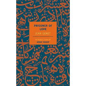Prisoner of Love by Jean Genet - Ahdaf Soueif - Barbara Bray - 978159
