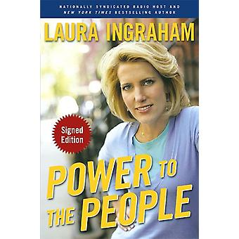 Power to the People by Laura Ingraham - 9781596980525 Book