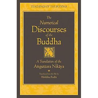 The Numerical Discourses of the Buddha - A Complete Translation of the