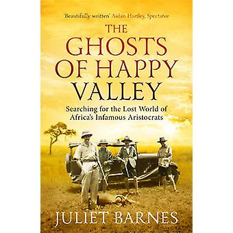 The Ghosts of Happy Valley - Searching for the Lost World of Africa's