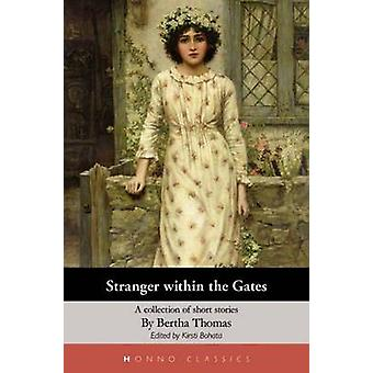 Stranger Within the Gates - A Collection of Short Stories by Bertha T