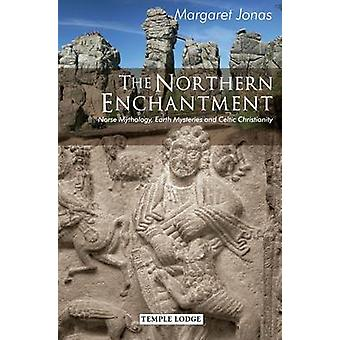 The Northern Enchantment - Norse Mythology - Earth Mysteries and Celti