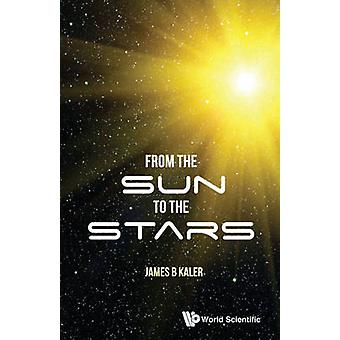 From the Sun to the Stars by James B. Kaler - 9789813143241 Book