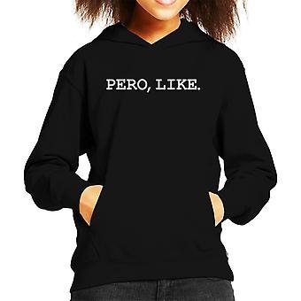 Pero Like Kid's Hooded Sweatshirt