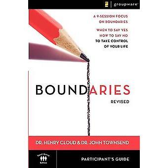 Grenzen deelnemers GuideRevised wanneer om te zeggen ja hoe nee te zeggen om de controle over uw leven door Dr Henry Cloud & Dr John Townsend