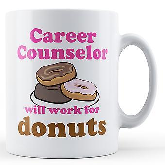Career Counselor Work For Donuts - Printed Mug