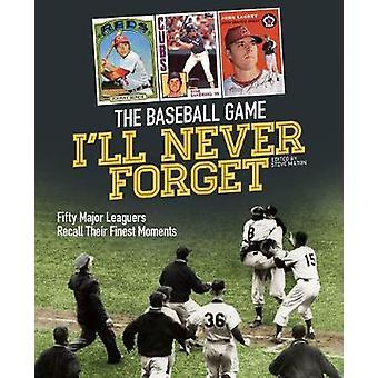 Match de baseball, que je n'oublierai jamais - cinquante principaux ligueurs rappellent leur Fi