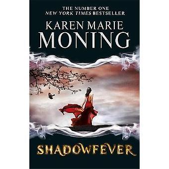 Shadowfever durch Karen Marie Moning - 9780575108585 Buch