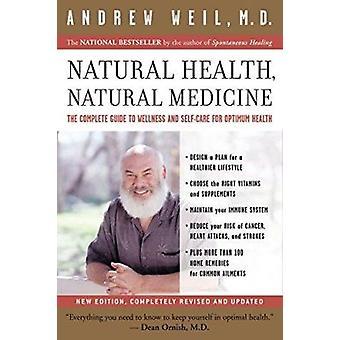 Natürliche Gesundheit - Naturheilkunde - The Complete Guide to Wellness und