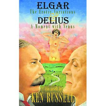 Elgar - The Erotic Variations and Delius - A Moment with Venus by Ken R