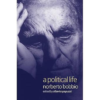 A Political Life by Norberto Bobbio - Alberto Papuzzi - Allan Cameron
