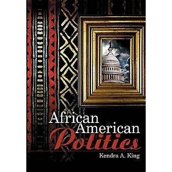 African American Politics by Kendra King - 9780745632810 Book