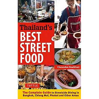 Thailand's Best Street Food - The Complete Guide to Streetside Dining