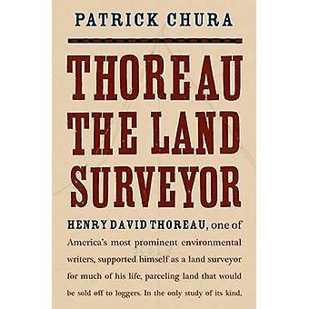 Thoreau the Land Surveyor by Patrick Chura - 9780813041476 Book