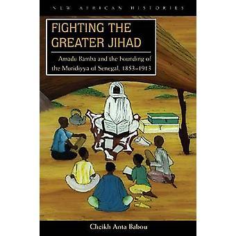 Bekämpa den största Jihad - Amadu Bamba och grundandet av föräldrar