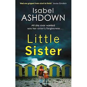 Little Sister by Isabel Ashdown - 9781409167945 Book