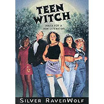 Teen Witch - Wicca for a New Generation by Silver RavenWolf - 97815671