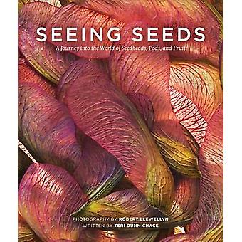 Seeing Seeds by Teri Dunn Chace - Robert Llewellyn - 9781604694925 Bo