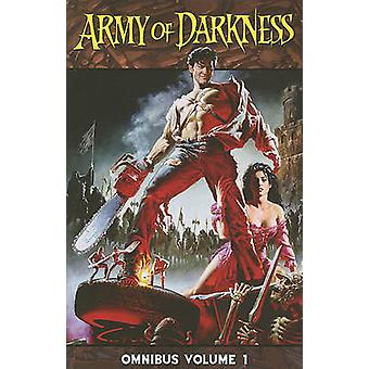 Army of Darkness Omnibus - v. 1 by Sam Raimi - Ivan Raimi - Andy Hartn