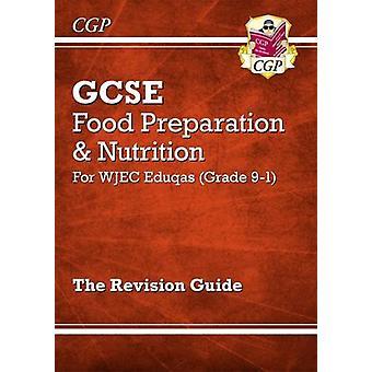 New Grade 9-1 GCSE Food Preparation & Nutrition - WJEC Eduqas Revisio