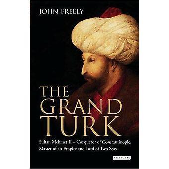 Den Grand turken - Sultan Mehmet II - Erövraren av Konstantinopel - Mast