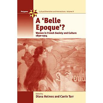 A Belle Epoque? - Women and Feminism in French Society and Culture 189