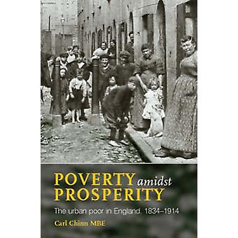 Poverty Amidst Prosperity - The Urban Poor in England - 1834-1914 (2nd