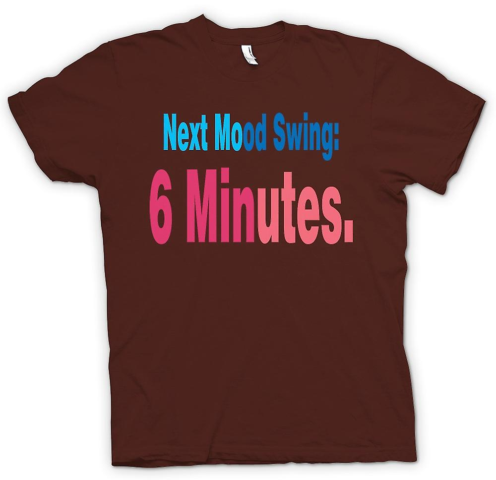 Heren T-shirt-volgende Mood Swing: 6 minuten